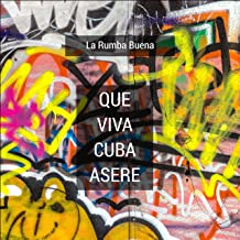 Que Viva Cuba Asere