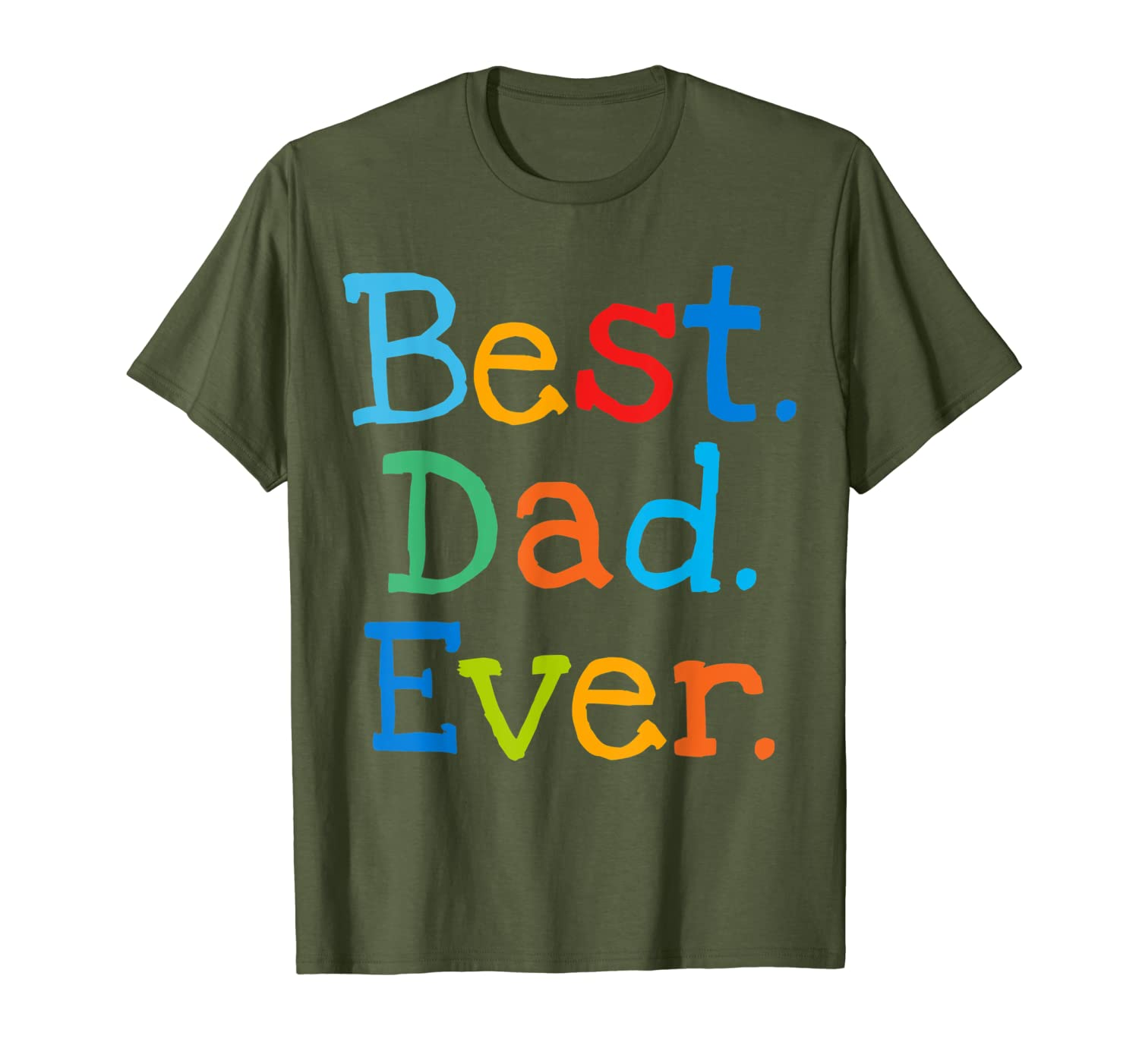 Mens Best Dad Ever T-shirt Father's Day 2019 Gift