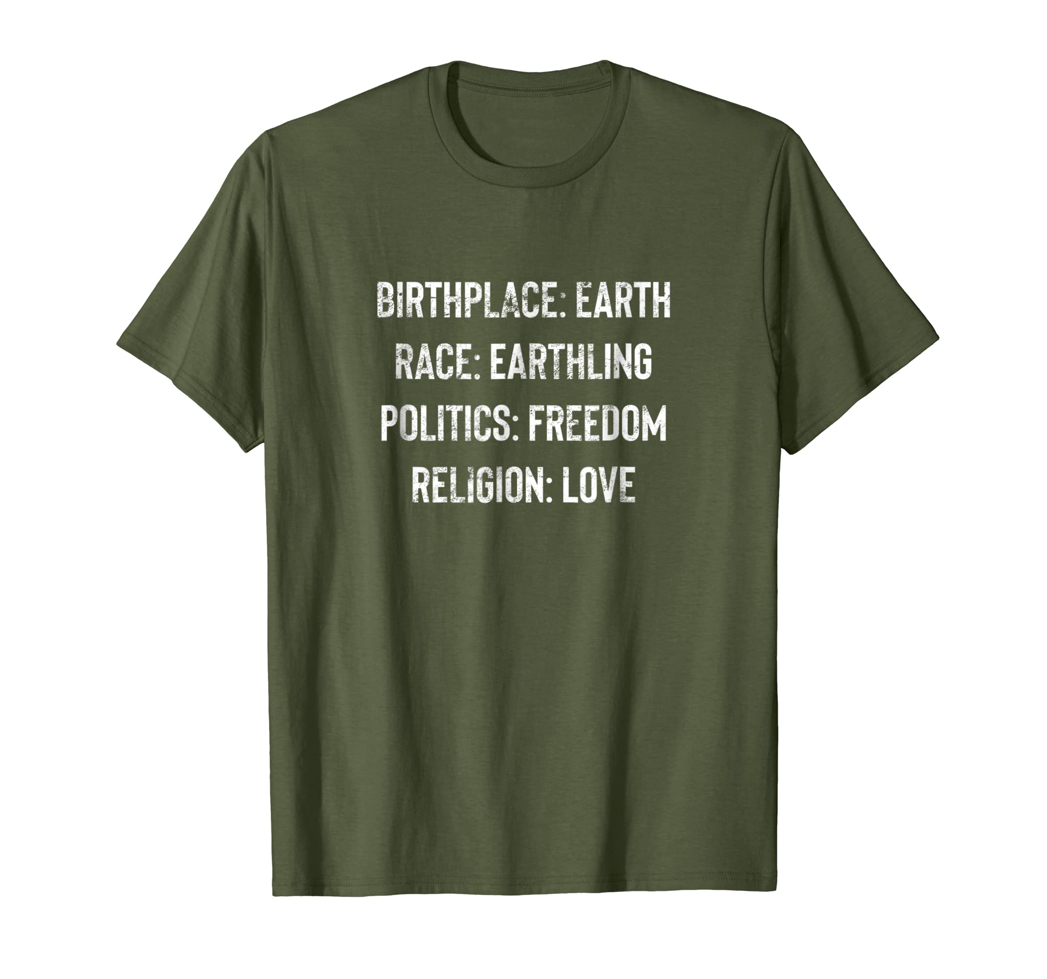 a6dc0cf6 Amazon.com: Birthplace Earth Race Earthling Politics Freedom Love Shirt:  Clothing