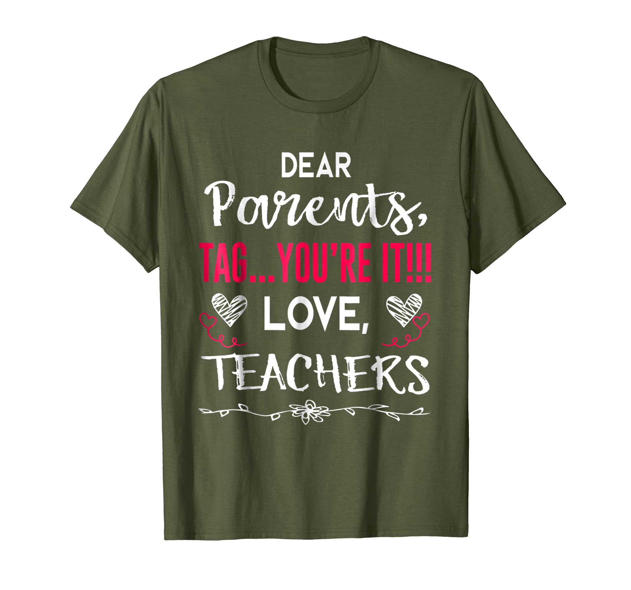 1e3282fd Dear Parents Tag You're It Love Teachers T shirt Family Tee-alottee gift