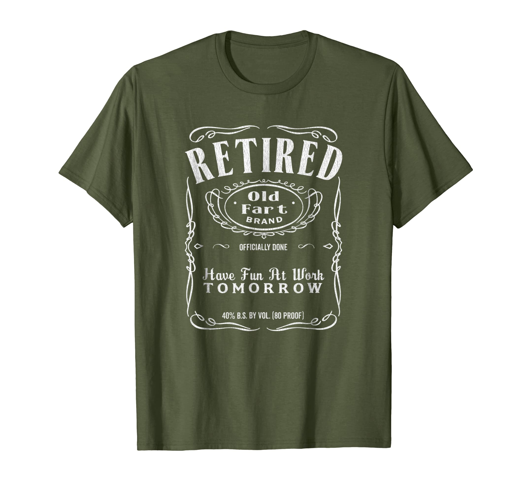 Mens Retired Old Fart Have Fun At Work Tomorrow Retirement Shirt