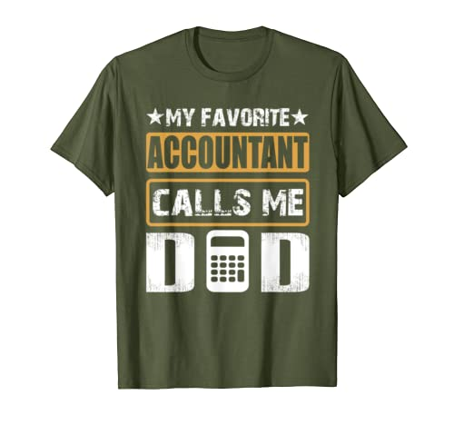 My Favorite Accountant Calls Me Dad T-shirt Fathers Day T-Shirt