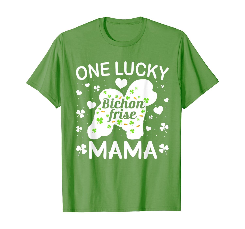 St Patricks Day bichon frise Lucky Mama Mom Dog Gift T-Shirt