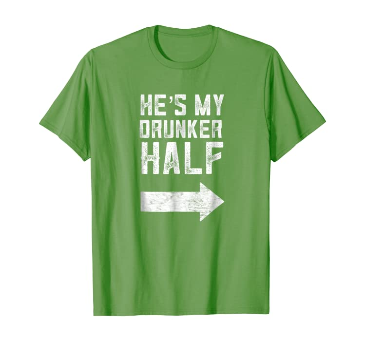 4e338431bc Amazon.com: He's My Drunker Half Shirt Funny St Patrick's Day Drinking T:  Clothing