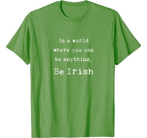 Be Irish Funny Saint Patrick's Day T Shirt