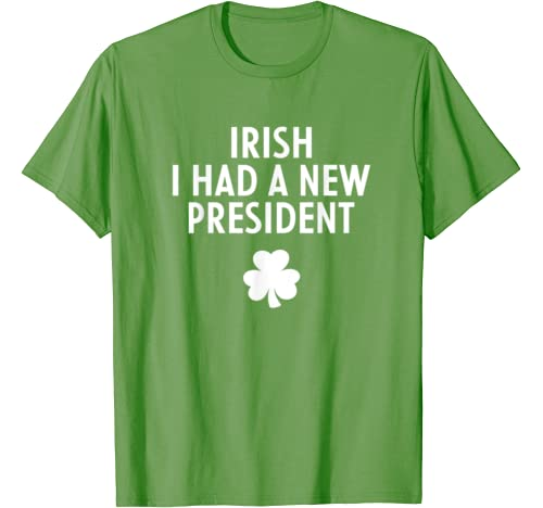 Irish I Had A New President Anti Trump St Patricks Day Gift T Shirt
