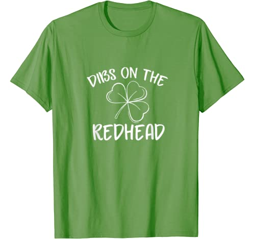 Dibs On The Redhead Funny St Patricks Day Cool Saying Clover T Shirt