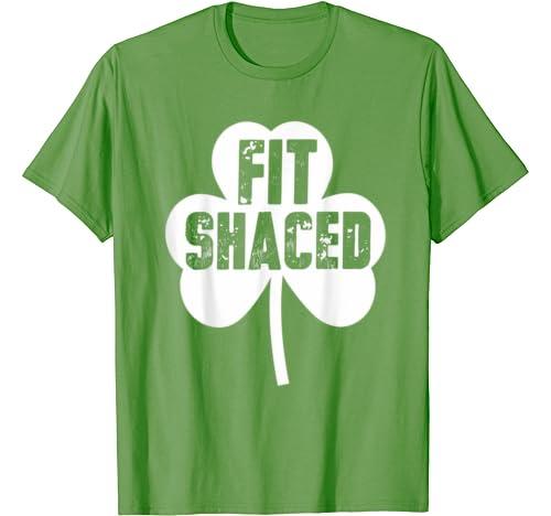 Fit Shaced St Patricks Day Shamrock Gift T Shirt