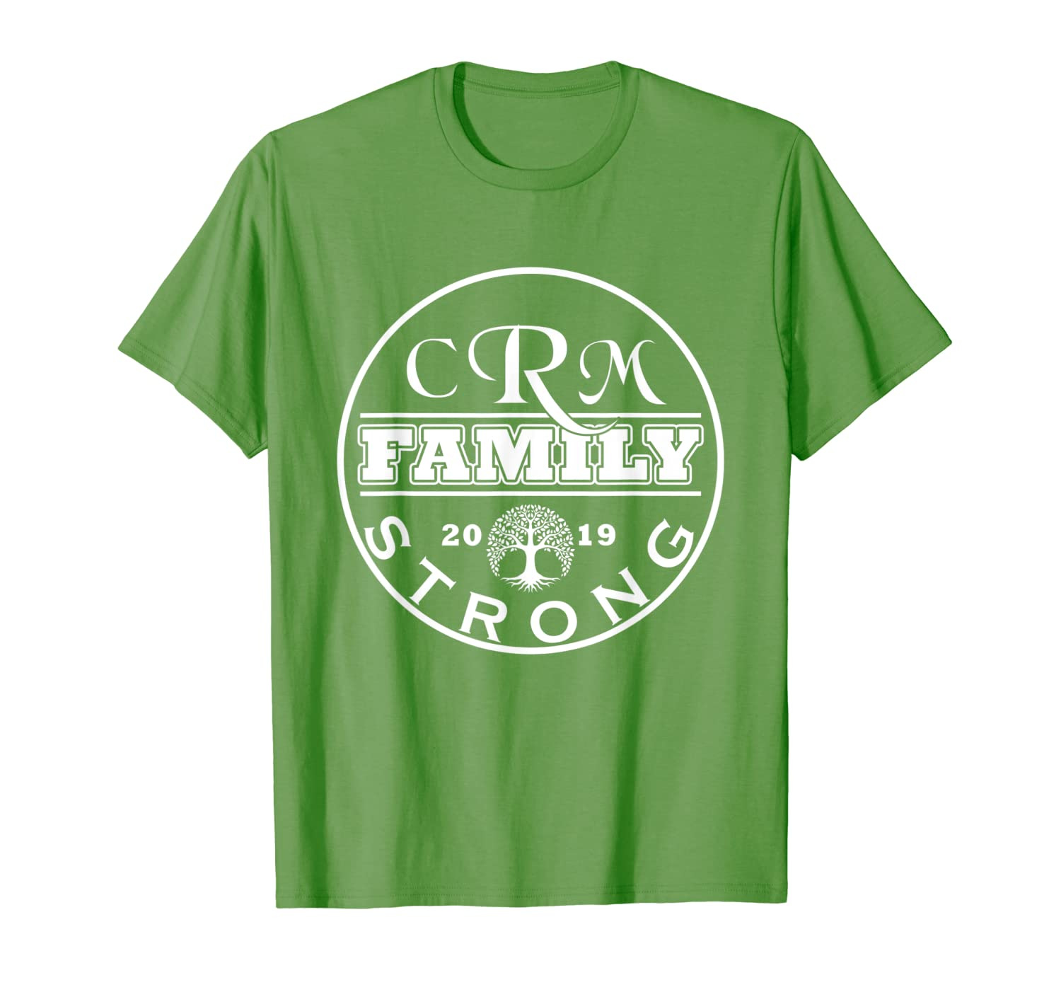 Crm Family Strong 2019 Family Reunion Shirt