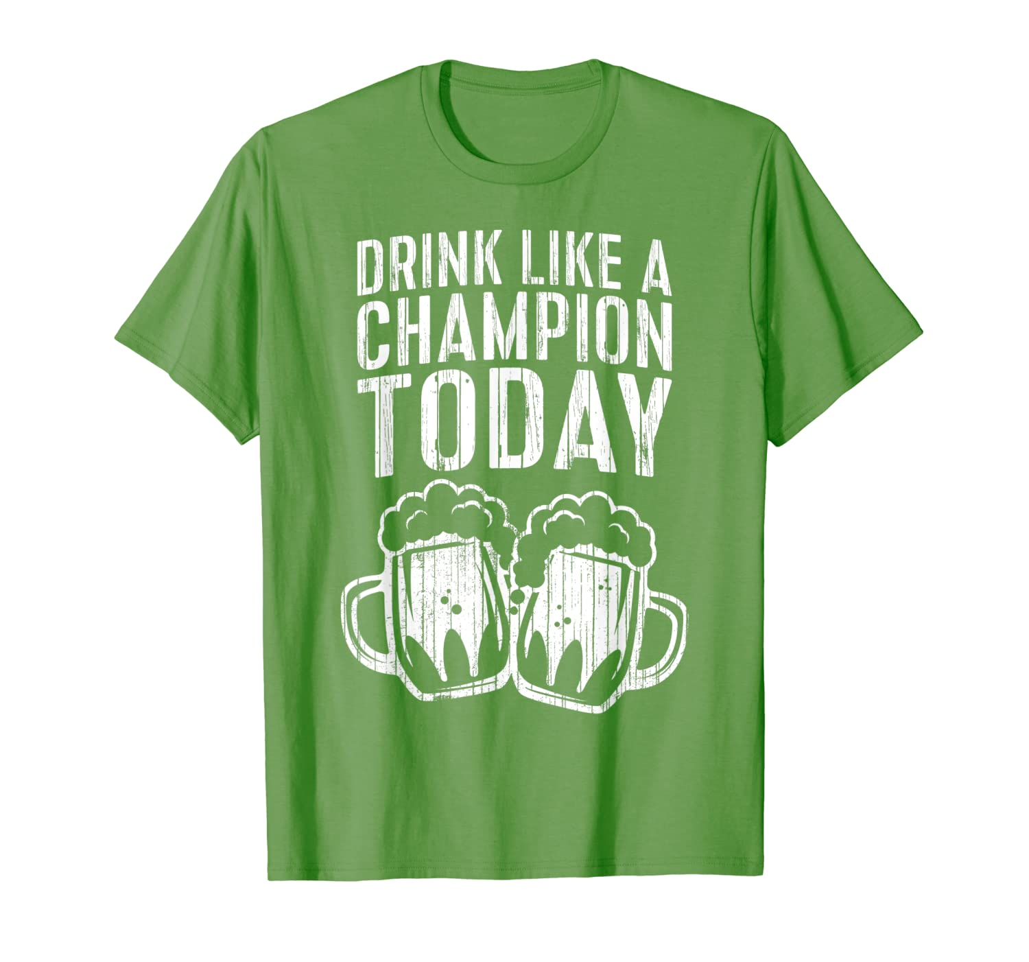 Drink Like A Champion Today T Shirt Saint Patrick Day Gift