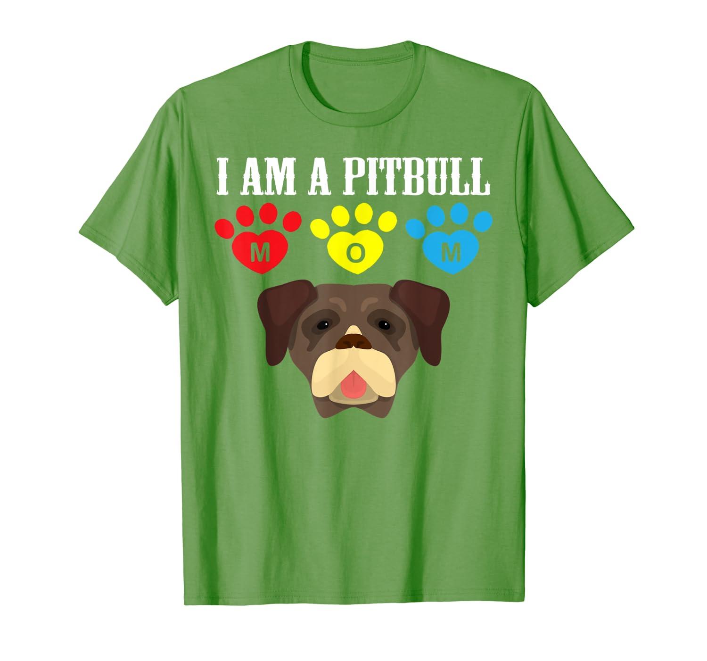 Cute Pitbull Dog Lover Tees – I Am A Pitbull Mom T-Shirt