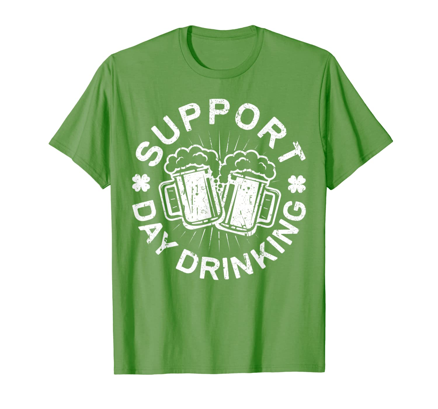 Support Day Drinking T Shirt Saint Patricks Day Gift