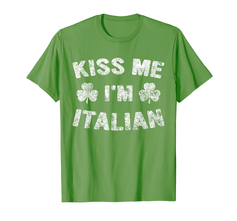 Kiss Me I M Italian T Shirt Saint Patrick Day Gift Shirt