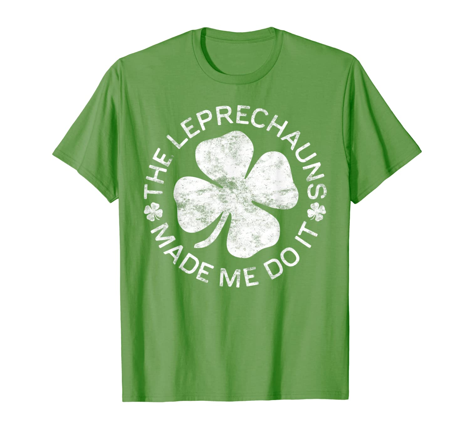 The Leprechauns Made Me Do It T Shirt Saint Patrick Day Gift