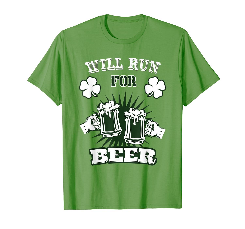 Saint Patrick S Day Will Run For Beer Running T Shirt