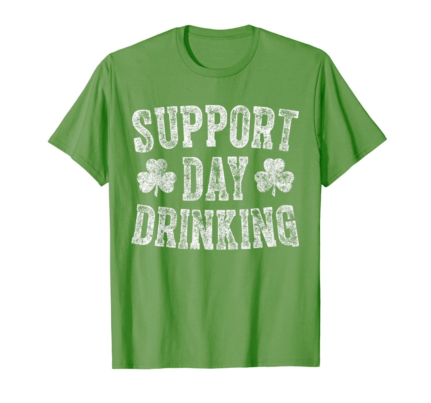 Support Day Drinking T Shirt Saint Patrick Day Gift Shirt