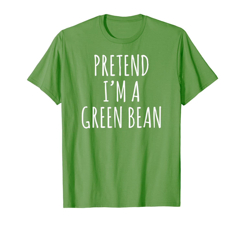 Pretend I M A Green Bean Halloween Shirts