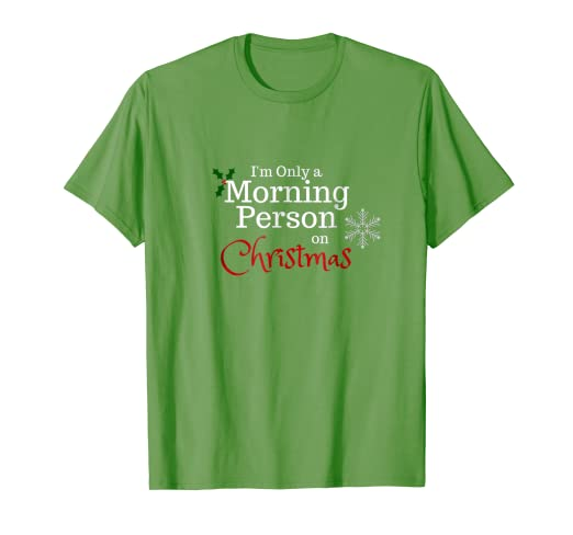 9c67482bb Image Unavailable. Image not available for. Color: I'm Only A Morning Person  On Christmas Funny T-Shirt