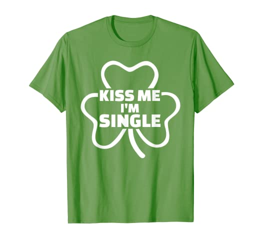 beced59bbf42 Image Unavailable. Image not available for. Color: Kiss me I'm single T- Shirt