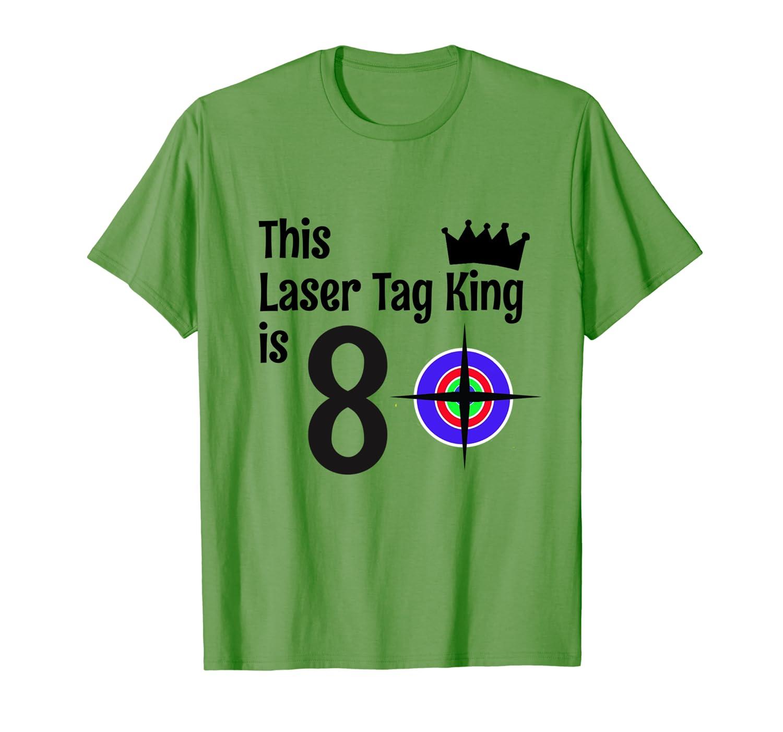 4b0f5194ebfc 8 Year Old Laser Tag King Birthday Party 8th Birthday Shirt ...