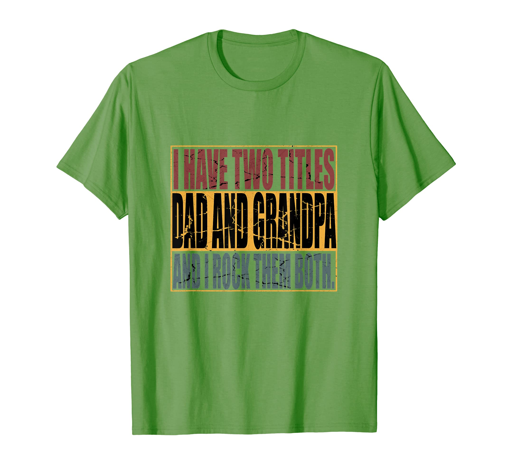 Vintage I Have Two Titles DAD and Grandpa – I Rock Them Both T-Shirt-Loveshirt