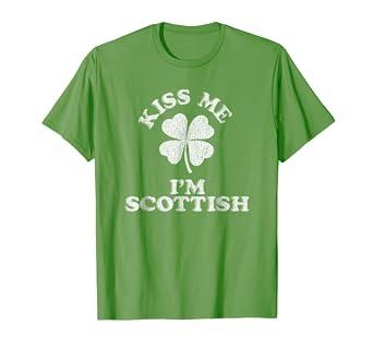 d84688ba685 Image Unavailable. Image not available for. Color  Kiss Me I m Scottish t- shirt ~ 4 Leaf Clover Scotland