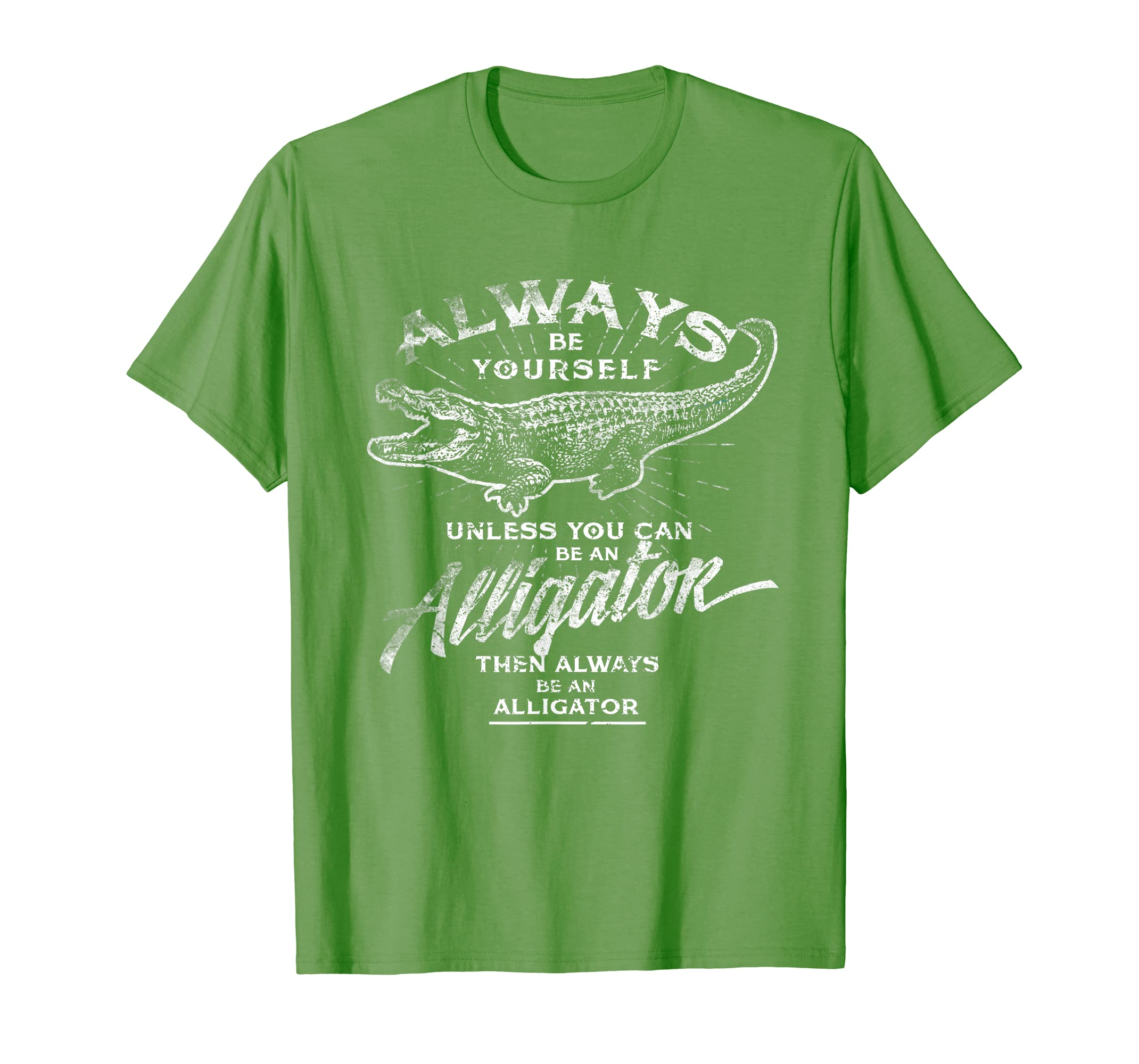 Always Be Yourself T-Shirt Be An Alligator Love Gator Gift-Yolotee