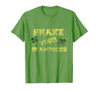 7712d3a623 Image Unavailable. Image not available for. Color: Shake your Shamrocks  shirt funny st patricks day t-shirt