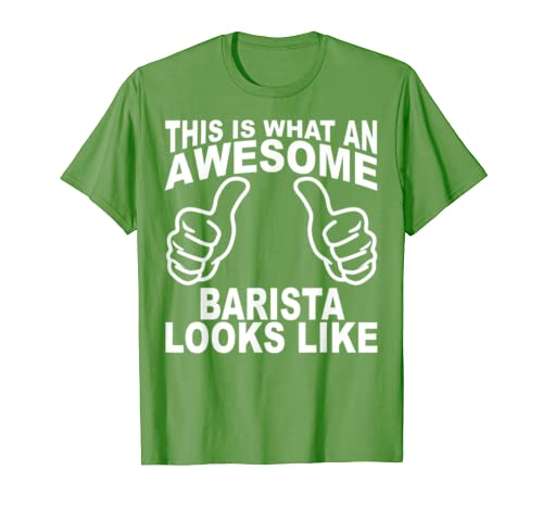 Funny Barista Tshirt Two Thumbs Awesome Looks Like