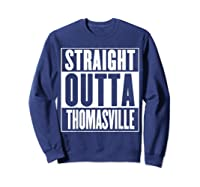Straight Outta Thomasville Shirts Sweatshirt Navy