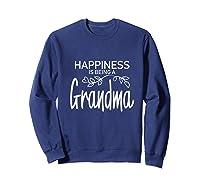 Happiness Is Being A Grandma Fun Trendy Gift Shirts Sweatshirt Navy