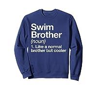 Swim Brother Definition Funny Sports T-shirt Sweatshirt Navy