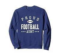 Proud Football Aunt Gift Shirts Sweatshirt Navy