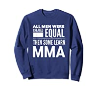 All Learn Mma Mixed Martial Arts Statet Student Gift Shirts Sweatshirt Navy