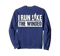 I Run Like The Winded Shirts Sweatshirt Navy