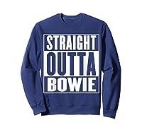 Straight Outta Bowie Shirts Sweatshirt Navy