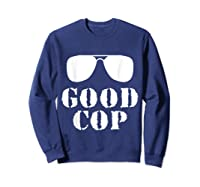 Good Cop Funny Police Father And Son Matching Shirts Sweatshirt Navy