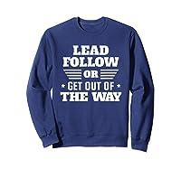 Lead Follow Military Veteran Shirts Sweatshirt Navy