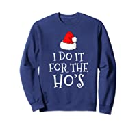 Do T For The Ho's Santa Claus Funny Christmas Gift Shirts Sweatshirt Navy