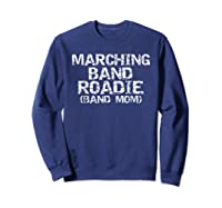 Marching Band Roadie Band Mom Funny Mother Shirts Sweatshirt Navy
