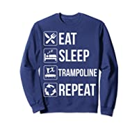 Eat Sleep Trampoline Repeat Funny Gift Shirts Sweatshirt Navy