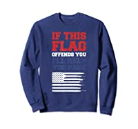 Patriotic Shirts - If This Flag Offends You Help You Pack T-shirt Sweatshirt Navy