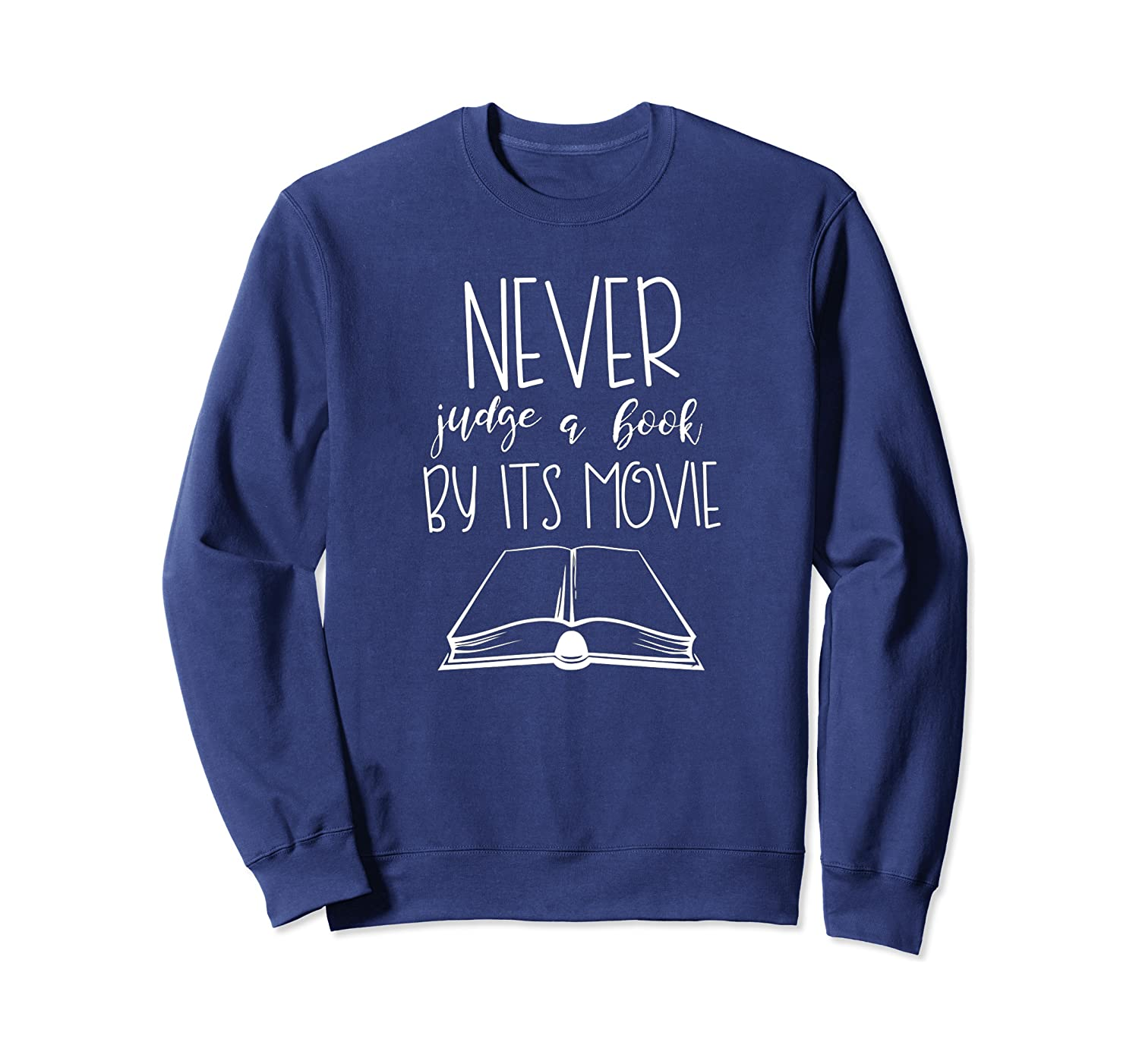 Never Judge A Book By Its Movie Funny Book Lover Shirts Crewneck Sweater