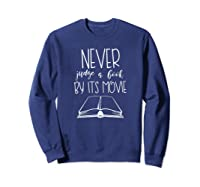 Never Judge A Book By Its Movie Funny Book Lover Shirts Sweatshirt Navy