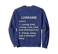 Lorraine Definition Name Loving Kind T-shirt Sweatshirt Navy