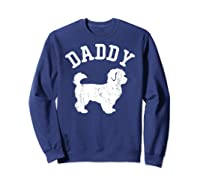 Daddy Maltipoo Vintage Gift Ideas For Dad Shirts Sweatshirt Navy