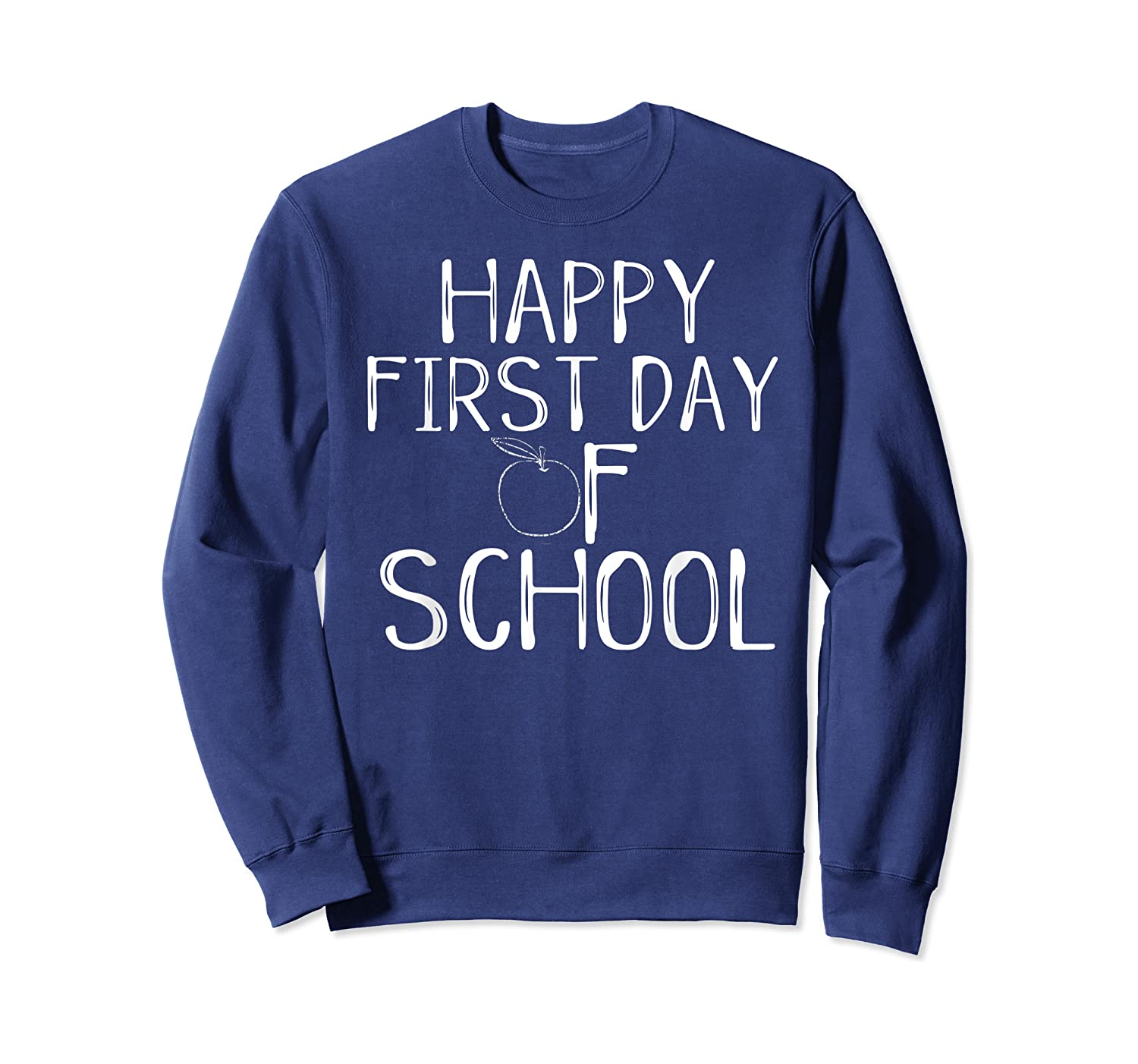 Happy First Day Of School 1st Tea Apple Cute Welcome T-shirt Crewneck Sweater