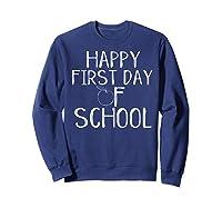 Happy First Day Of School 1st Tea Apple Cute Welcome T-shirt Sweatshirt Navy