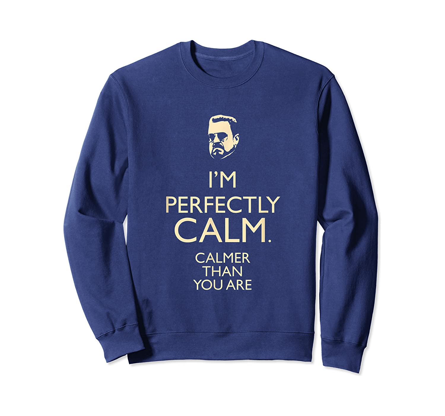 Dudeism Perfectly Calm Shirts Crewneck Sweater