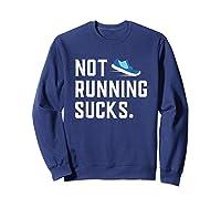 Running: Not Running Sucks, Running T-shirts Sweatshirt Navy